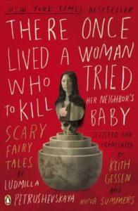 "Naslovnica engleskog izdanja djela Ljudmile Petruševske ""There Once Lived a Woman Who Tried to Kill Her Neighbor's Baby"". Ženska bista na crvenoj pozadini, rukopisni font."
